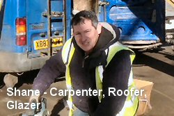 Shane - Carpenter, Roofer, Glazer